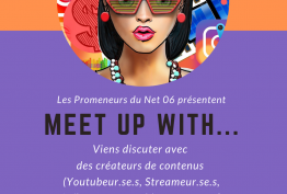 Les Promeneurs du Net 06 présentent : MEET UP WITH....